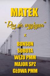 Matek x Bonson x Sobota x Wężu PMM x Major SPZ x Głowa PMM – Raz się wygrywa… PREMIERA!