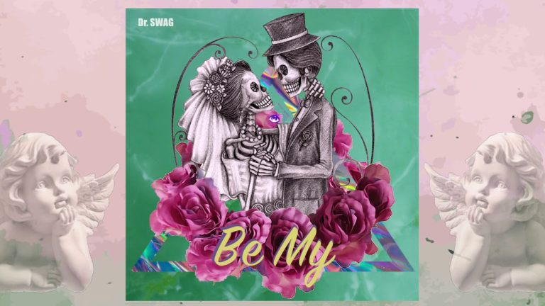 Dr. Swag – Be My PREMIERA