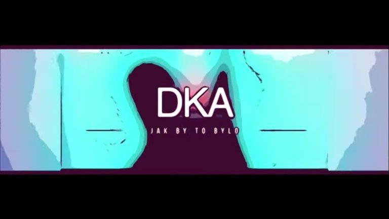DKA – Jakby to bylo PREMIERA