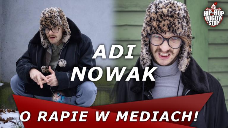 """Adi Nowak: """"Uważam, że rap w mediach ma się bardzo dobrze"""""""